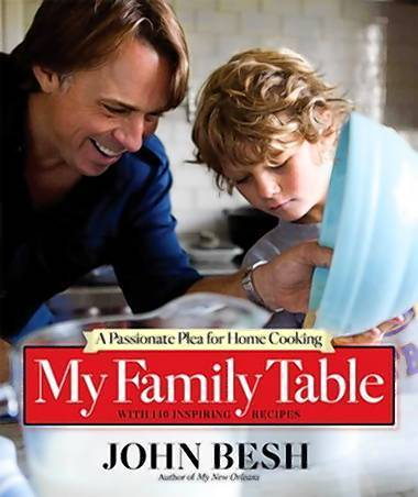 'My Family Table: A Passionate Plea for Home Cooking'  by chef John Besh