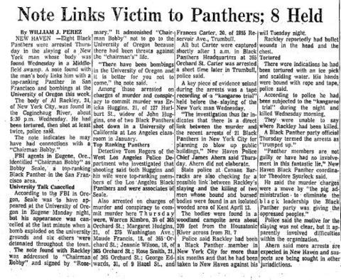 Eight Black Panthers were arrested on May 22, 1969, in connection with the slaying of Alex Rackley, whose body was found the day before in a Middlefield swamp. Three were later jailed for the crime. A note found with Rackley linked him to top-ranking Panther Bobby Seale. Seale and New Haven chapter founder Ericka Huggins were put on trial, but charges were dismissed and they were released after the jury deadlocked.