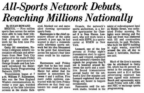 At 7 p.m. on Sept. 7, 1979, the country's first all-sports cable network -- ESPN -- launched, broadcasting from a studio in Bristol that workers built in just eight weeks. The sports network, which a year later would start broadcasting as a 24-hour, 7-day-a-week cable channel, was financed in large part by Getty Oil Company.