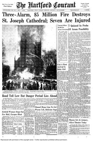 A three-alarm fire broke out on New Year's eve, 1956, destroying Hartford's St. Joseph Cathedral. The fire was believed to be arson, and The Courant offered a $1,000 reward for information leading to a conviction. Investigators never learned what caused the blaze and one was ever charged.