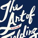 'The Art of Fielding,' Chad Harbach