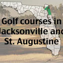 Golf courses in Jacksonville and St. Augustine