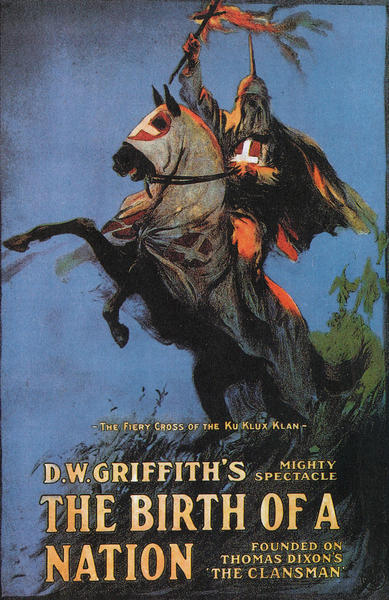 "Poster for the 1915 silent classic ""The Birth of a Nation,"" in which the Ku Klux Klan were depicted as heroes."