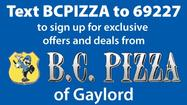 Text BCPIZZA to 69227 - BC Pizza of Gaylord
