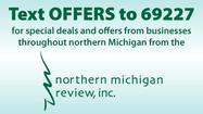 Text OFFERS to 69227 - Northern Michigan Review Offers