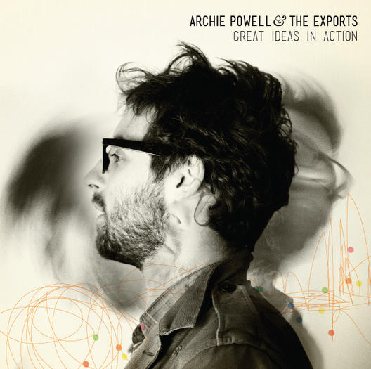 Archie Powell and the Exports, 'Great Ideas in Action'