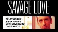 Savage Love: Sensitive Subjects