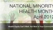 In observation of National Minority Health month in April, The White House and US Department of Health and Human Services will be hosting an Minority Health Townhall on Tuesday, April 24th at 12:30 p.m., this townhall will be streamed live from The White House and you can participate online.