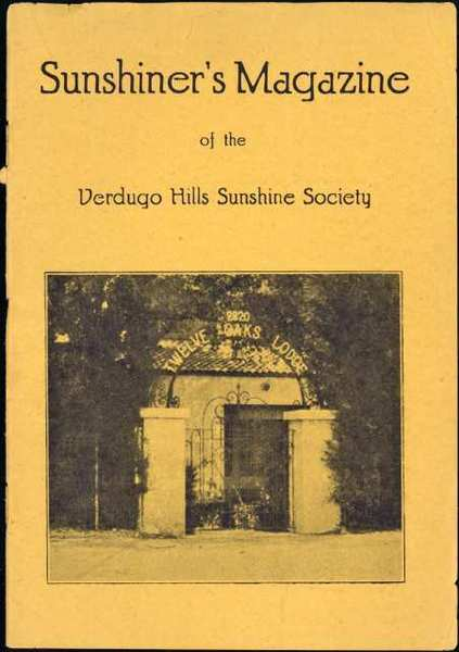The first edition of the Sunshiner's Magazine, printed by the Verdugo Hills Sunshine Society, came off the press in 1936. It was sent to members of the organization, which operated Twelve Oaks Lodge, a small retirement home on Sycamore Avenue in La Crescenta.