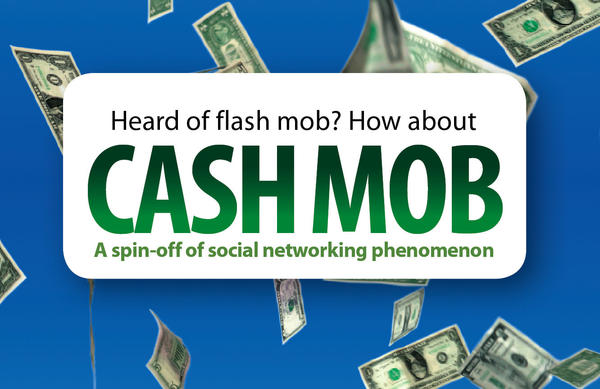 A new trend called cash mobs have taken shape in communities throughout the country. Now, some local business leaders are looking at if the trend would take off here.