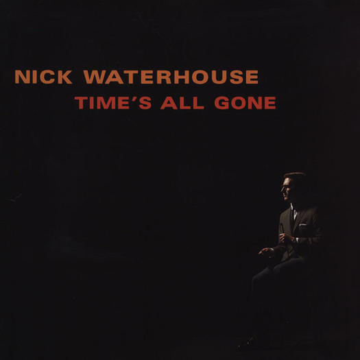 Nick Waterhouse, 'Time's All Gone'