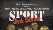 Orlando Fringe review: 'Sport: 3rd Strike'
