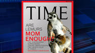 "<span style=""font-size: small;"">The controversial cover of Time Magazine is turned into a local spoof. Tanganyika Wildlife Park made its own magazine cover, featuring a Lemur breastfeeding.</span>"