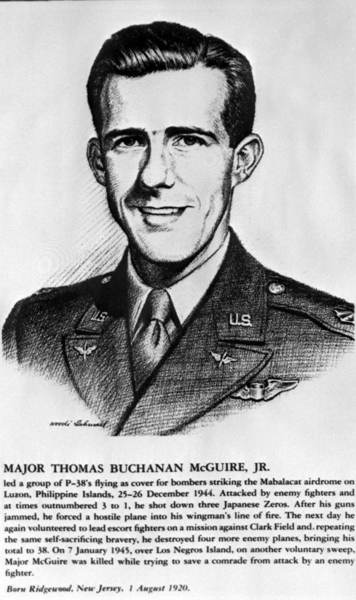 "Thomas Buchanan McGuire was born August 1, 1920 in Ridgewood, N. J. When his family broke up, he moved with his mother to Sebring, according to the Florida Memory Web site. McGuire attended Georgia Tech. Enlisted in the Army Air Corps July 1941. Saw combat flying P-38 fighter planes in New Guinea and Phillipine campaigns, serving the 49th and 475th (Satan's Angels) fighter groups. Shot down over Oro Bay, New Guinea in October 1943, survived a damaged parachute and water landing, was in shark-filled water, wounded for nearly one hour before being rescued. Shared a tent and several missions with Charles Lindberg. Became 2nd highest ""Ace"" of WWII with 38 confirmed kills in more than 240 combat missions. Flew missions on Mindanao, Leyte Negros, and Luzon Islands. On January 7, 1945, he risked an extremely hazardous maneuver at low altitude to save a fellow flyer from attack and crashed."