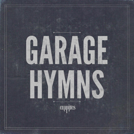 "Empires, ""Garage Hymns' cover"