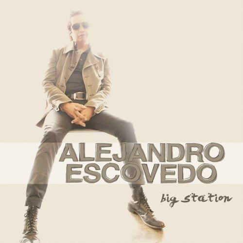 Alejandro Escovedo, 'Big Station'