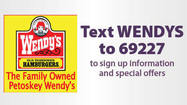 Text WENDYS to 69227 - The Family Owned Petoskey Wendy's