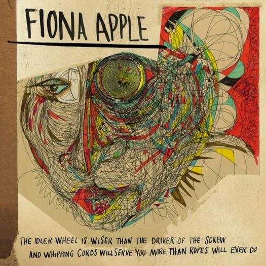 "June 19: Fiona Apple, ""The Idler Wheel Is Wiser Than The Driver Of The Screw And Whipping Cords Will Serve You More Than Ropes Will Ever Do"""