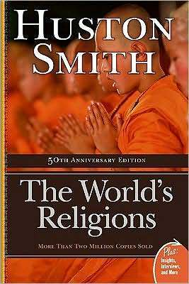 'The World's Religions' by author Huston Smith.