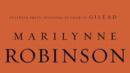 Book review: 'When I Was a Child I Read Books' by Marilynne Robinson
