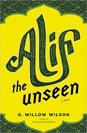 'Alif the Unseen' by author G. Willow Wilson.