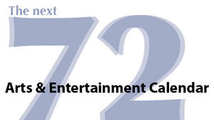 Next 72: Community Arts and Entertainment Calendar for July 12