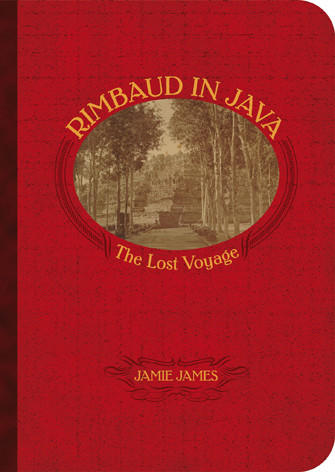 "Cover of ""Rimbaud in Java The Lost Voyage."""