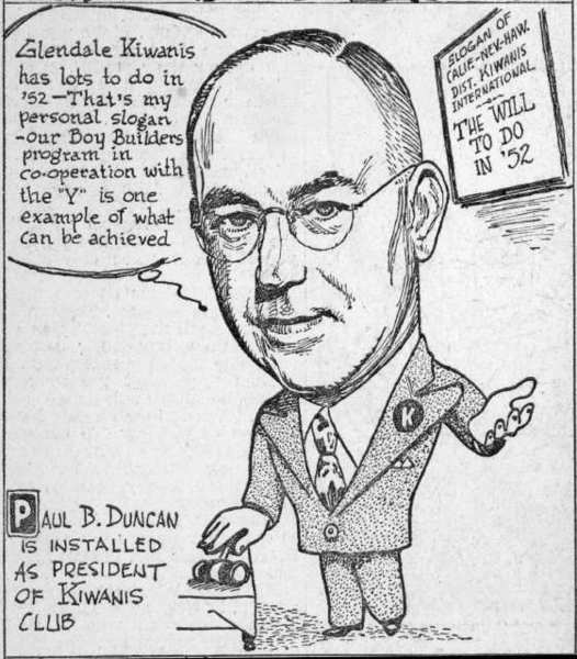Paul B. Duncan was very active in the community. This 'In the News' cartoon penned by Glendale News-Press artist George S. Goshorn is a tribute to Duncans installation as president of Kiwanis. It was printed in the January 5, 1952 edition.