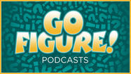 Go Figure! Podcasts