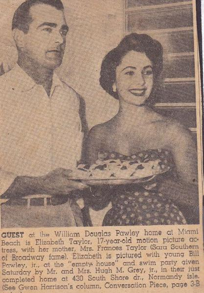 "William ""Bill"" Douglas Pawley Jr. and actress Elizabeth Taylor in 1949 in Miami Beach at the Pawley family home. The two were briefly engaged."
