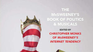 A look inside 'The McSweeney's Book of Politics & Musicals'