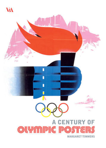 "The cover art for ""A Century of Olympic Posters"" by Margaret Timmers."
