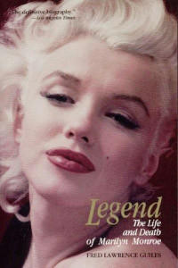 Cover of 'Legend: The Life and Death of Marilyn Monroe' by author Fred Lawrence Guiles.