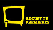 Guide to August 2012 TV premieres, finales, specials