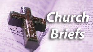Church Briefs for August 3, 2012