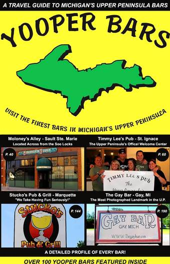 Yooper Bars: A Travel Guide to Michigan's Upper Peninsula Bars by Randy and Kevin Kluck