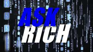 Ask Rich: August Edition