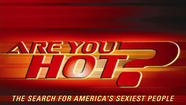 'Are You Hot: The Search for America's Sexiest People'