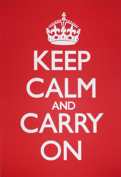 The Keep Calm and Carry On poster that was produced in England during WWII. It has been revived as a message for modern times.