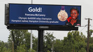 The City of Hampton honored London Olympics gold medalist Francena McCorory and bronze medalist Kelli Wells with displays on a highway billboard.
