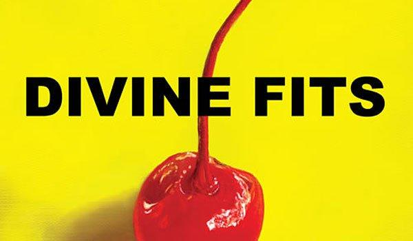 Divine Fits' 'A Thing Called Divine Fits'