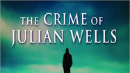 Mystery-thriller book review: 'The Crime of Julian Wells'