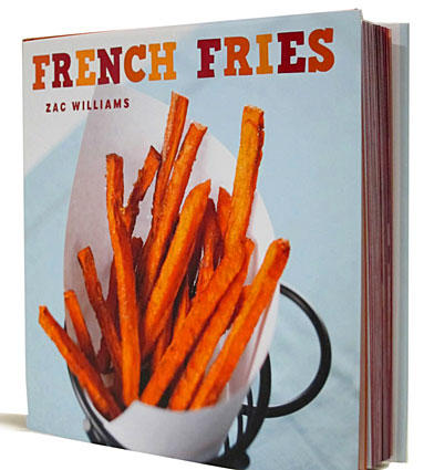 "<b>Spice it up:</b> Take inspiration from this cute little book ""French Fries,"" by Zac Williams. You'll find dozens of seasoning ideas from Parmesan to mustard-salt."