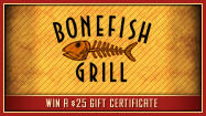 Sunny 101.5 has your chance to win a $25 gift certificate from Bonefish Grill on Edison Street in Mishawaka. Sign up below now through Sunday, September 16th and we'll draw winners on Monday, September 17th! And make sure you check out Bonefish Grill's all new Sunday Brunch each week from 11-2 featuring the Oscar Omelette, Creme Brulee French Toast & More!