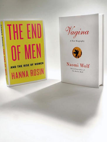 """The End of Men"" by Hanna Rosin and ""Vagina"" by Naomi Wolf."
