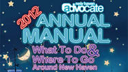 New Haven Advocate Annual Manual 2012 - What To Do & Where To Go Around Greater New Haven