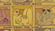 Dave Matthews Band takes me 'Away From The World'