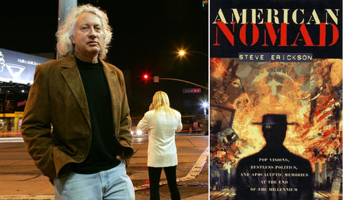 "Steve Erickson's ""American Nomad: Pop Visions, Restless Politics, and Apocalyptic Memories at the End of the Millennium"" combined coverage of the 1996 campaign for Rolling Stone, memoir and novelistic exploration of the nation's psyche."