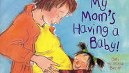 'My Mom's Having A Baby! A Kid's Month-by-Month Guide to Pregnancy,' by Dori Hillestad Butler