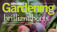The October-November issue of Organic Gardening magazine features tips for home and garden, including these from its editors:<em></em>
